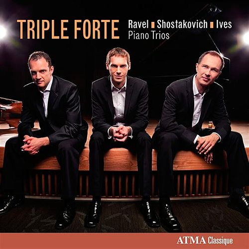 Play & Download Ravel, Shostakovich & Ives: Piano Trios by Triple Forte | Napster