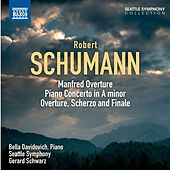 Play & Download Schumann: Manfred: Overture - Piano Concerto - Overture, Scherzo and Finale by Various Artists | Napster