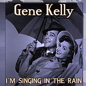Play & Download Singin' in the Rain by Gene Kelly | Napster