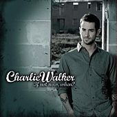 Play & Download If Not Now, When? by Charlie Walker | Napster