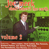 Play & Download Joe Meek Shall Inherit the Earth Vol. 2 by Various Artists | Napster