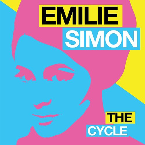 Play & Download The Cycle - EP by Emilie Simon | Napster