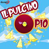 Play & Download Il Pulcino Pio by Pulcino Pio | Napster