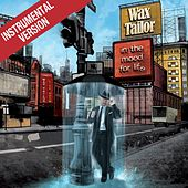Play & Download In The Mood For Life (Instrumentals) by Wax Tailor | Napster