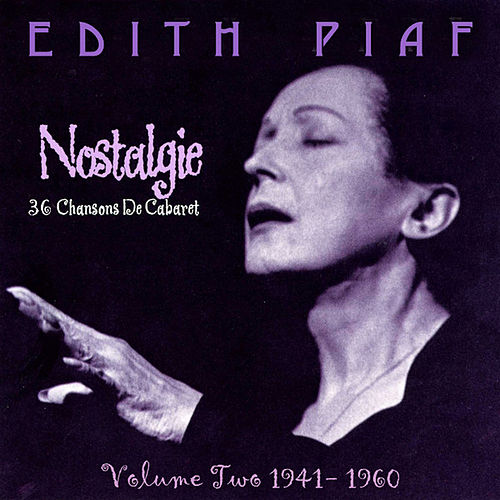 Play & Download Nostalgie, Vol.2 1941-1960 by Edith Piaf | Napster