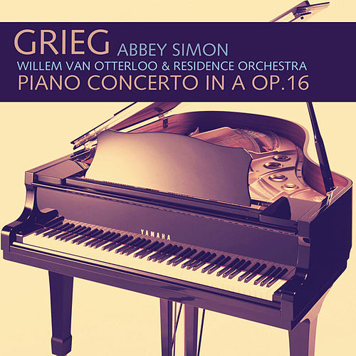 Play & Download Grieg: Piano Concerto in A Op.16  (Remastered) by Abbey Simon | Napster