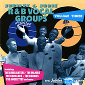 Play & Download Jubilee & Josie R&B Vocal Groups, Vol. Three by Various Artists | Napster