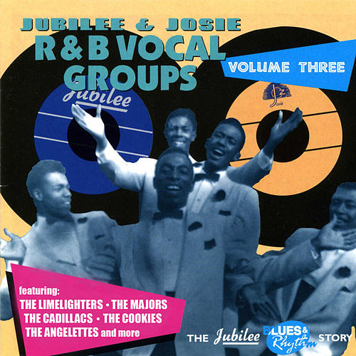 Jubilee & Josie R&B Vocal Groups, Vol. Three by Various Artists