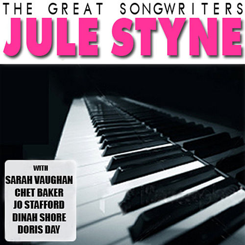 The Great Songwriters: Jule Styne by Various Artists