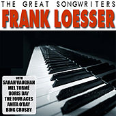 Play & Download The Great Songwriters - Frank Loesser by Various Artists | Napster