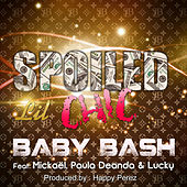 Spoiled Lil Chic by Baby Bash