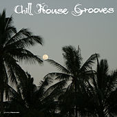 Play & Download Chill House Grooves by Various Artists | Napster