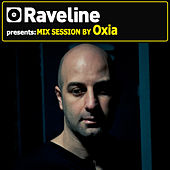Raveline Mix Session by Oxia by Various Artists