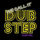 Play & Download We Call It Dubstep, Vol.3 by Various Artists | Napster