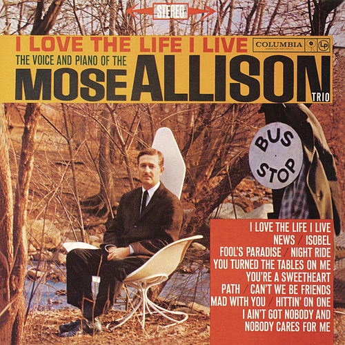 Play & Download I Love the Life I Live by Mose Allison | Napster