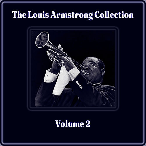 The Louis Armstrong Collection, Vol. 2 von Louis Armstrong