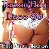 Play & Download Tarzan Boy Disco 80 Best Hit Collection, Vol. 1 by Disco Fever | Napster