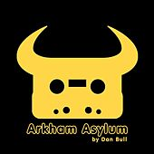 Play & Download Arkham Asylum by Dan Bull | Napster