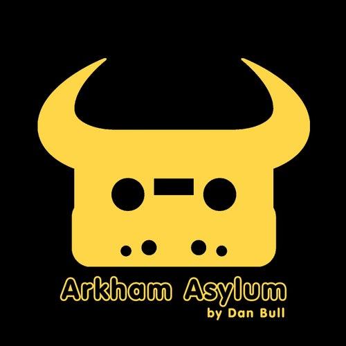 Arkham Asylum by Dan Bull