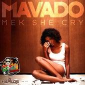 Mek She Cry - Single by Mavado