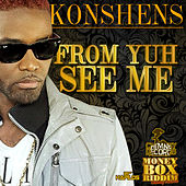 Play & Download From Yuh See Me by Konshens | Napster