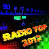 Play & Download Radio Top 2012 by Radio Top Singers | Napster