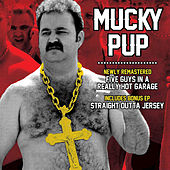 Play & Download Five Guys in a Really Hot Garage / Straight Outta Jersey by Mucky Pup | Napster