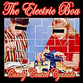 Candy Coated Cyanide by The Electric Boa