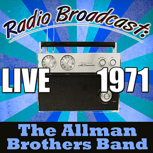 Radio Broadcast: Live 1971 von The Allman Brothers Band