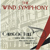 The Wind Symphony - Carnegie Hall, Vol. II by University Of Illinois Symphonic Band