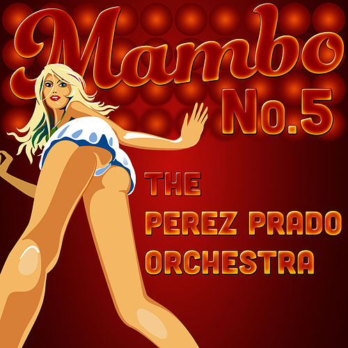 Play & Download Mambo N°5 by Perez Prado | Napster