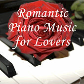 Play & Download Romantic Piano Music for Lovers by Various Artists | Napster