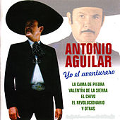 Play & Download Yo el Aventurero by Antonio Aguilar | Napster