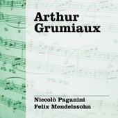 Play & Download Arthur Grumiaux Interpreta Paganini - Mendelssohn by Arthur Grumiaux | Napster