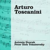 Play & Download Toscanini Dirige Dvorak - Tchaicovsky by Arturo Toscanini | Napster