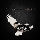 All We Know by Disclosure