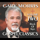 Play & Download Gospel Classics, Vol. 2 (Rock of Ages) by Gary Morris | Napster