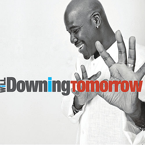 Play & Download Tomorrow by Will Downing | Napster
