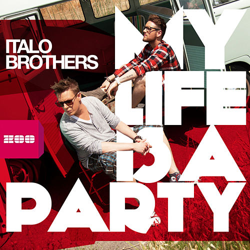 Play & Download My Life Is a Party by ItaloBrothers | Napster