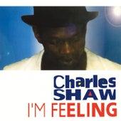 I'M Feeling by Charles Shaw