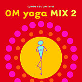 Play & Download OM Yoga Mix 2 by Various Artists | Napster
