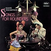Songs for Rounders by Hank Thompson