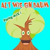 Play & Download Alt wie ein Baum (Party-Mix) by Party Hits | Napster