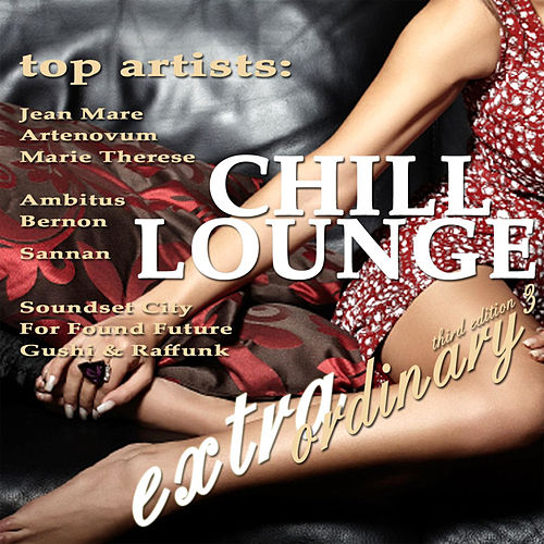 Play & Download Extraordinary Chill Lounge Vol.3 (Best Chillout Downbeat and Ambient Pearls) by Various Artists | Napster
