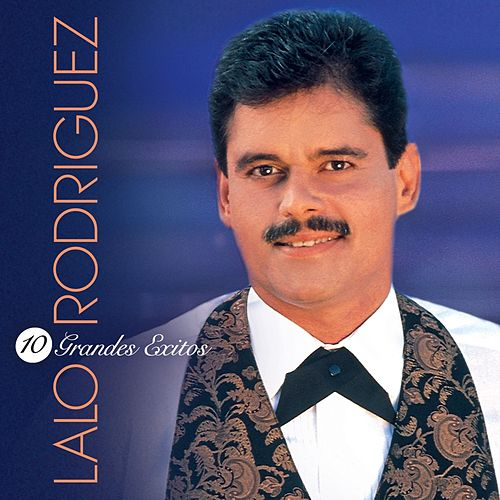 Play & Download 10 Grandes Exitos by Lalo Rodriguez | Napster