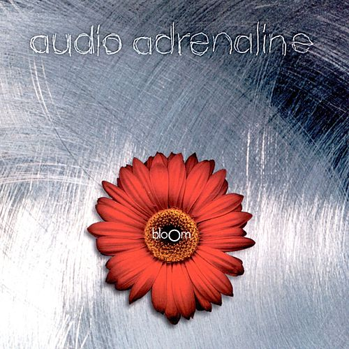 Play & Download Bloom by Audio Adrenaline | Napster