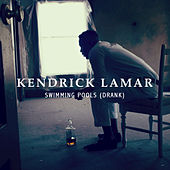 Swimming Pools (Drank) by Kendrick Lamar