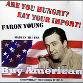 Play & Download Are You Hungry? Eat Your Import! by Faron Young | Napster