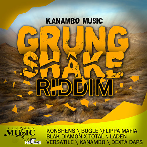 Play & Download Grung Shake Riddim by Various Artists | Napster