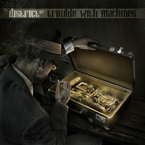 Trouble With Machines by District 97